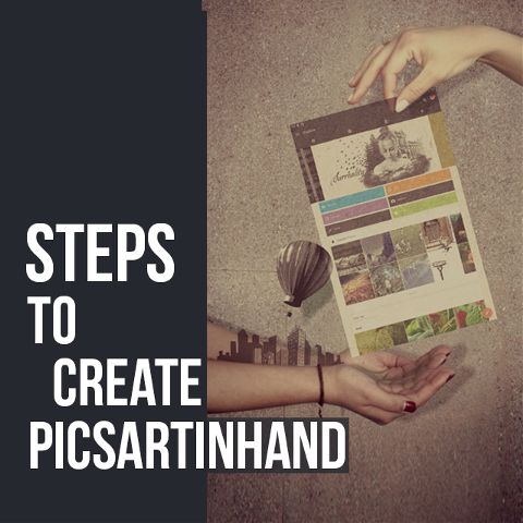 learn how to create PicsArtinhand step by step
